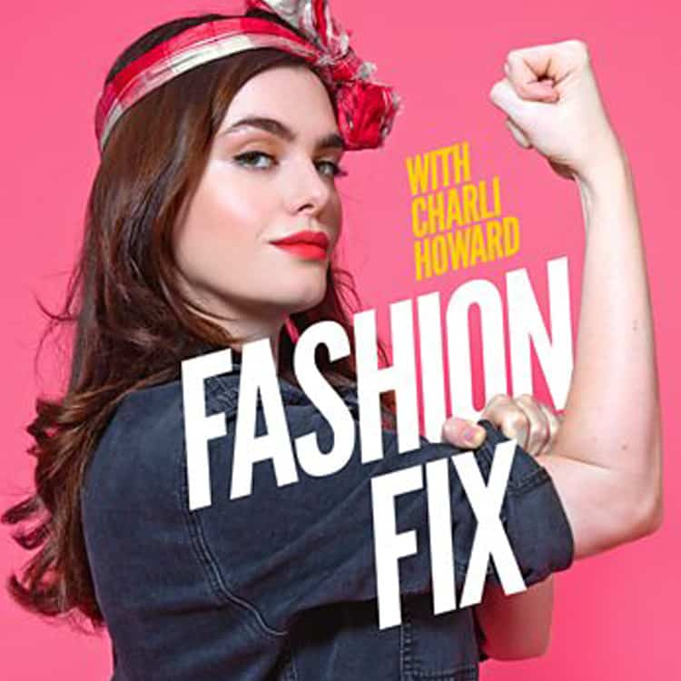 Fashion Fix Podcast with Charli Howard