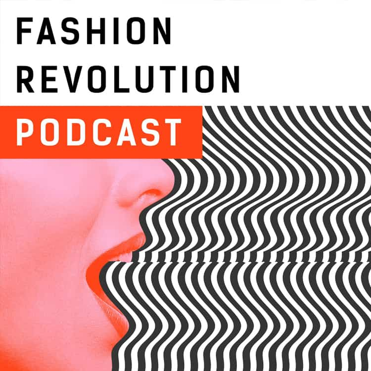 Fashion Revolution Podcast