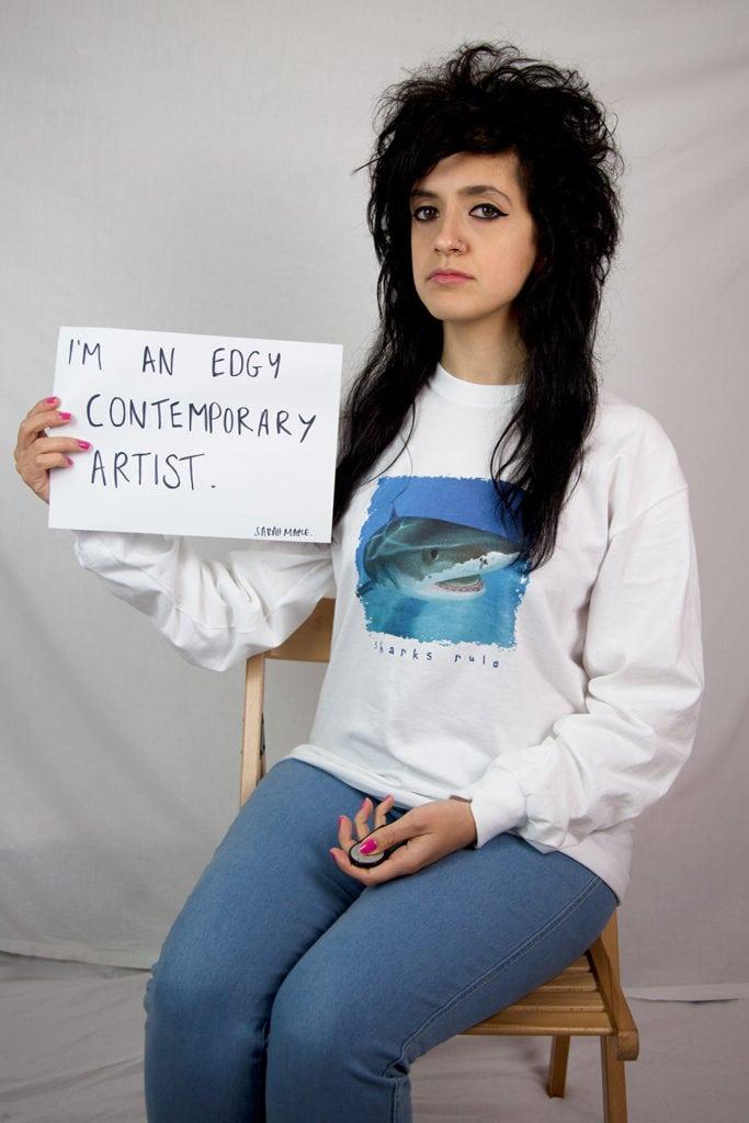 I'm an edgy contemporary artist - Sarah Maple