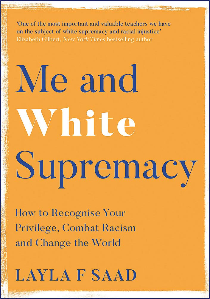 Me and White Supremacy by Layla Saad, part of our Black Lives Matter reading list