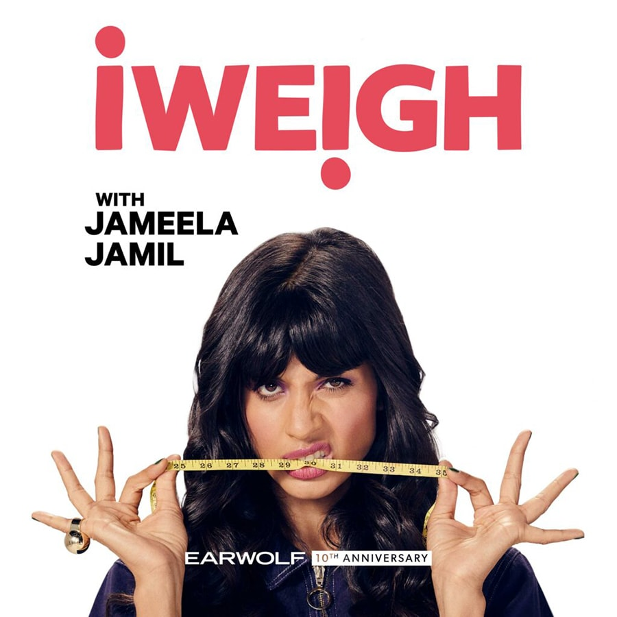 7 brilliant new podcasts to download and listen to right now I Weigh by Jameela Jamil