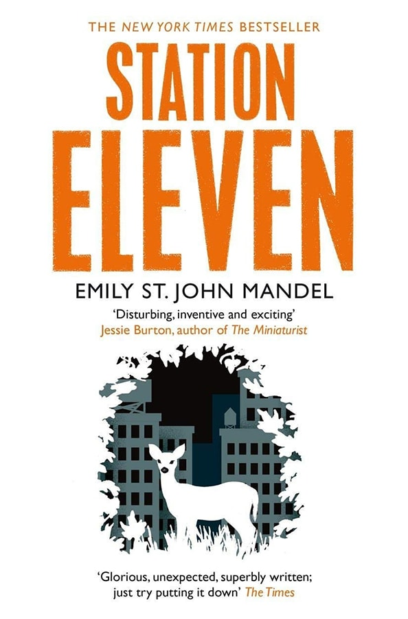Future Fiction: The 12 dystopian books everyone should read Station Eleven by Emily St John Mandel