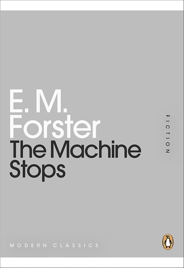 Future Fiction: The 12 dystopian books everyone should read The Machine Stops by EM Forster