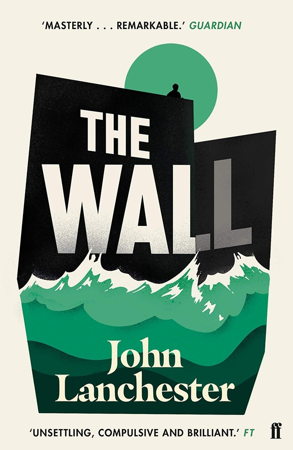 Future Fiction: The 12 dystopian books everyone should read The Wall by John Lanchester