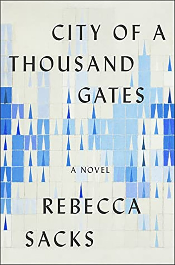 The 13 most captivating new fiction books out this February City of A Thousand Gates by Rebecca Sacks