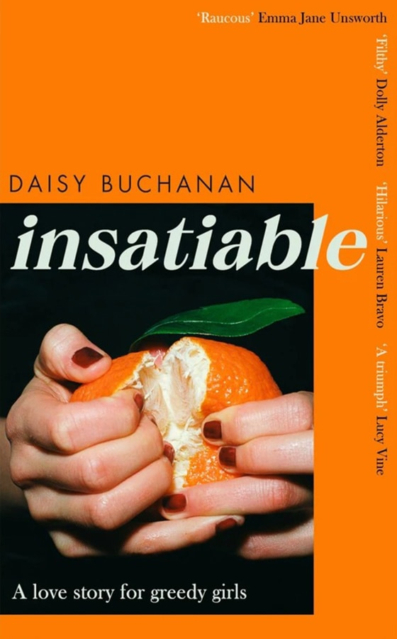 The 13 most captivating new fiction books out this February Insatiable by Daisy Buchanan