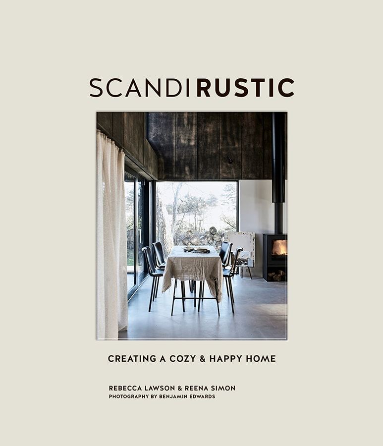 Scandi Rustic Creating a Cozy Happy Home by Rebecca Lawson and Reena Simon