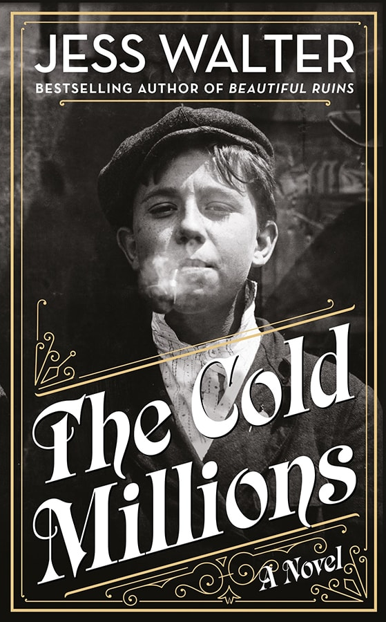 The 13 most captivating new fiction books out this February The Cold Millions by Jess Walter