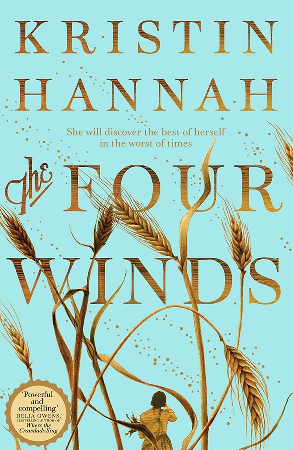 The 13 most captivating new fiction books out this February The Four Winds by Kristin Hannah